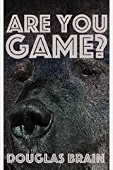 Are You Game?: An adventure thriller Kindle Edition