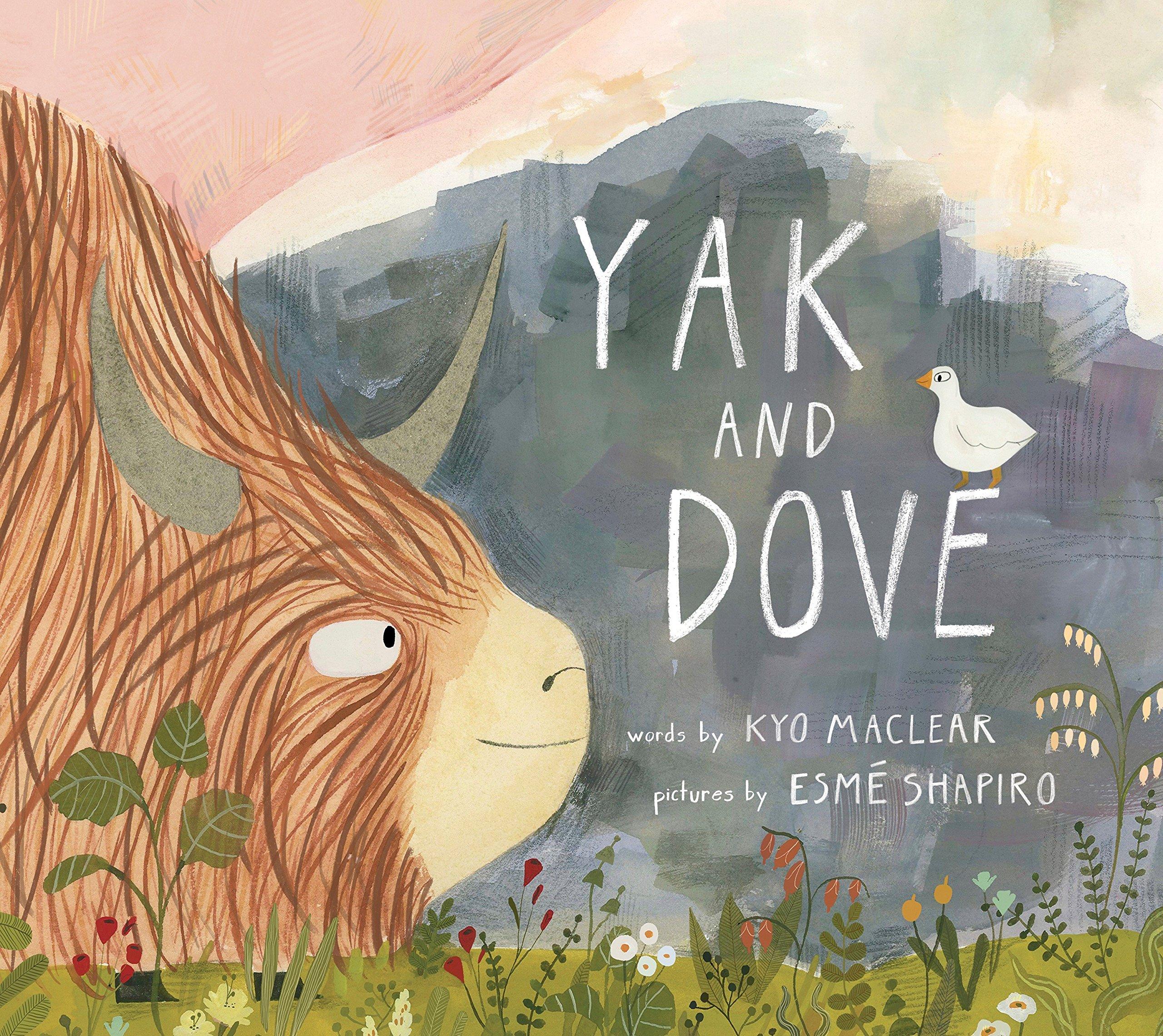 Yak and Dove: Maclear, Kyo, Shapiro, Esmé: 9781770494947: Amazon.com: Books