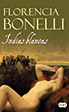 Indias blancas (Spanish Edition)