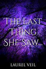 The Last Thing She Saw... Kindle Edition