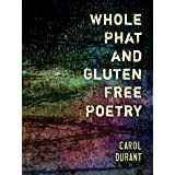 Whole Phat and Gluten Free Poetry