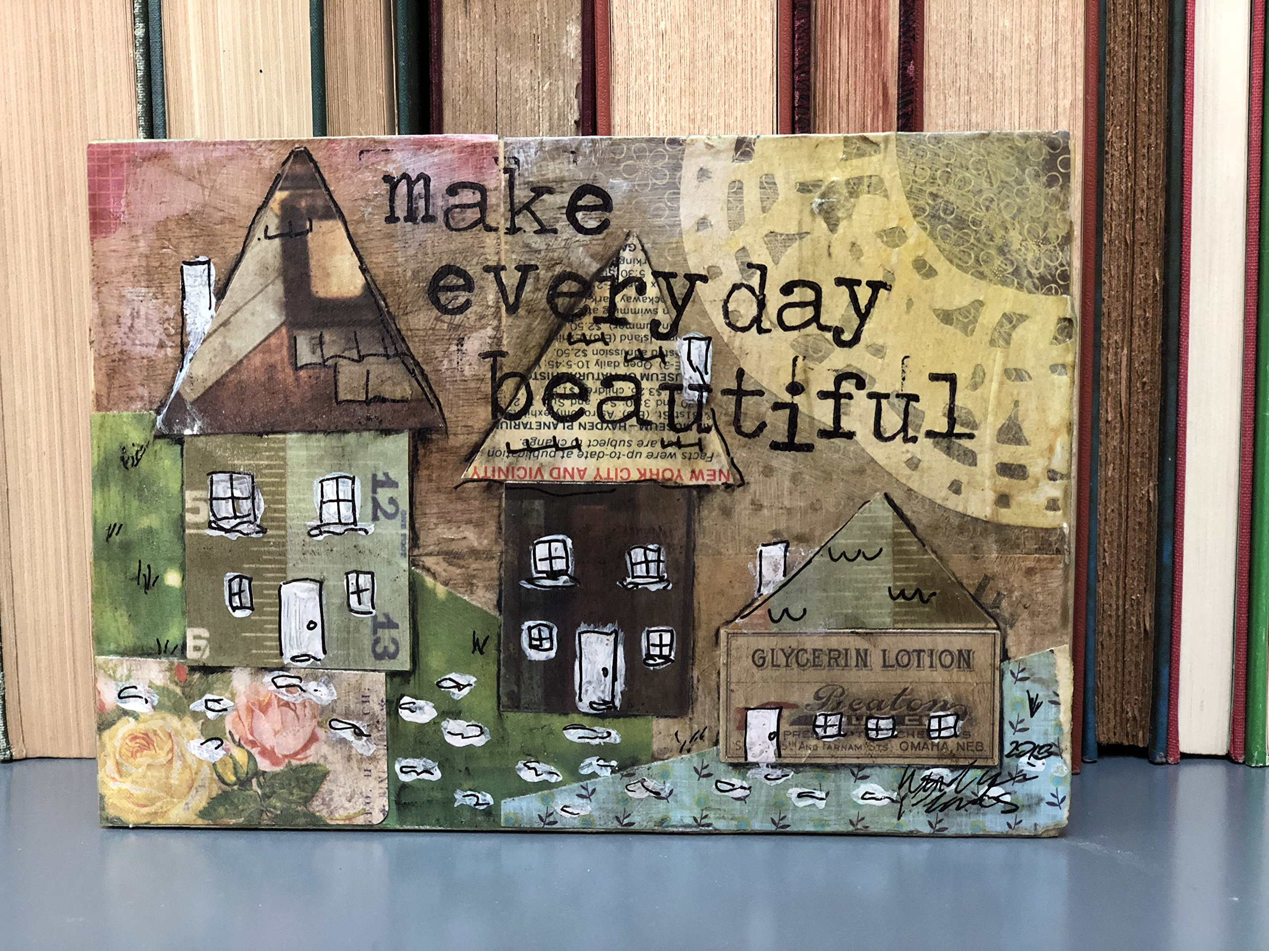 Make Every Day Beautiful Inspirational Mixed Media 5 x 7 by Book Pearls Creations