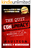 The Quit Conspiracy: The Plot to Keep You Working J.O.B. (Just Over Broke) (English Edition)