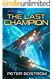 The Last Champion: Book 4 of The Last War Series