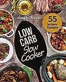 Low Carb Slow Cooker: Das Kochbuch für Ihren Schongarer - 55 herzhafte und saftige Rezepte zum Einschalten & Abnehmen (inkl. Eintöpfe, Suppen, Fleisch- & Fischgerichte, Süßes, u.v.m.) (German Edition)
