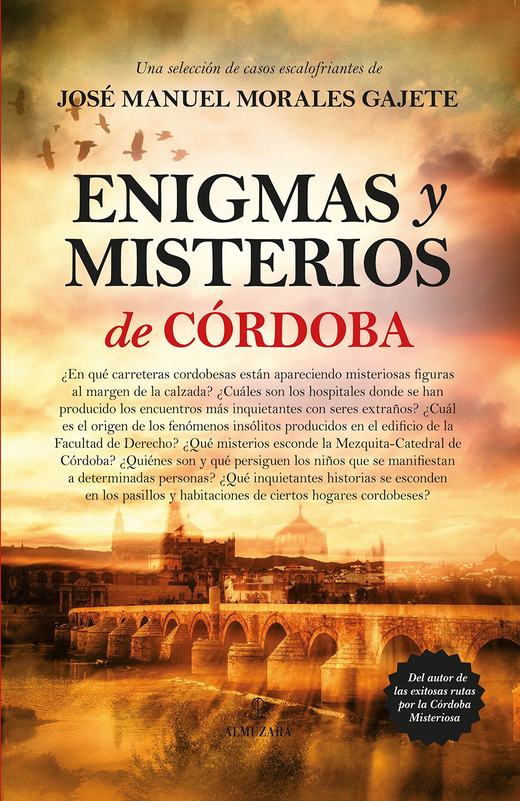 Enigmas Y Misterios De Córdoba: Amazon.es: Morales Gajete, José ...