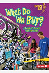 What Do We Buy?: A Look at Goods and Services (Lightning Bolt Books ® — Exploring Economics) Kindle Edition