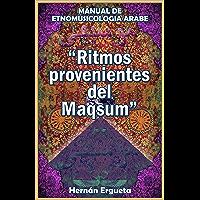 Ritmos Provenientes Del Maqsum: Manual De Etnomusicología Árabe (Spanish Edition) book cover