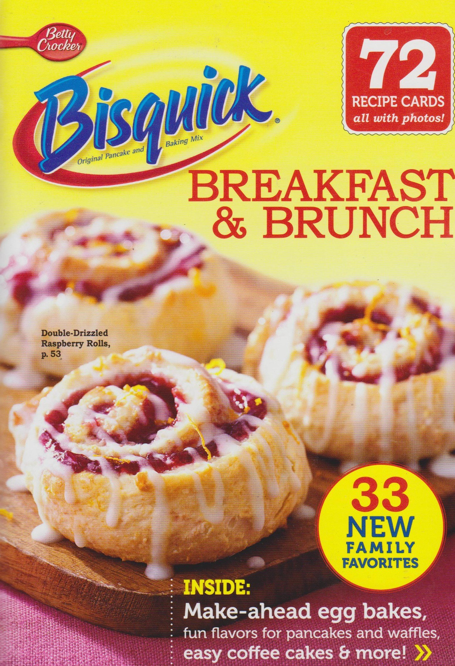 Bisquick Breakfast & Brunch ... Betty Crocker ... 33 New Family Favorites ... 72 Recipe Cards all with photos ... Lots of Gluten Free Recipes PDF
