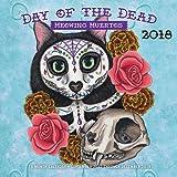 Day of the Dead: Meowing Muertos 2018: 16 Month Calendar Includes September 2017 Through December 2018 (Calendars 2018)