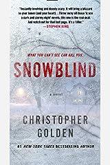 Snowblind: A Novel Kindle Edition
