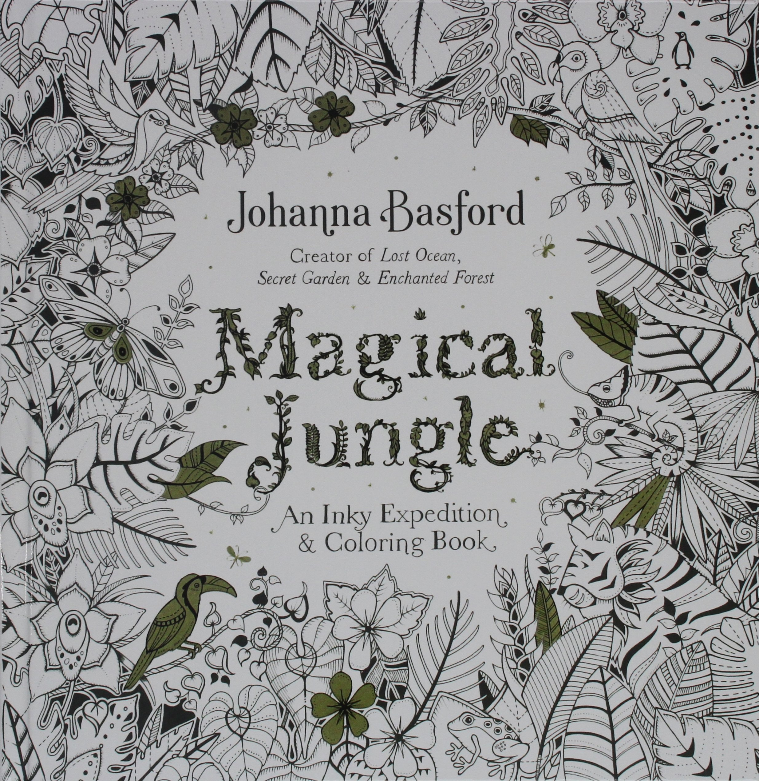 Magical Jungle An Inky Expedition And Coloring Book Johanna Basford 9780606395663 Books