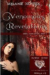 Venomous Revelations: (Fatal Infatuation - Part 3) (ALMOST HUMAN - The First Series)
