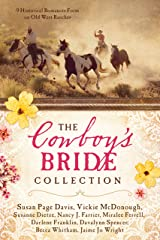 The Cowboy's Bride Collection: 9 Historical Romances Form on Old West Ranches Kindle Edition