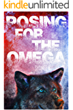 Posing For the Omega (For the Alpha Book 2)