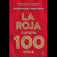 La Roja cumple 100 años (Spanish Edition)