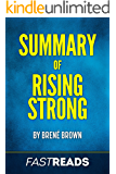 Summary of Rising Strong: by Brené Brown | Includes Key Takeaways & Analysis
