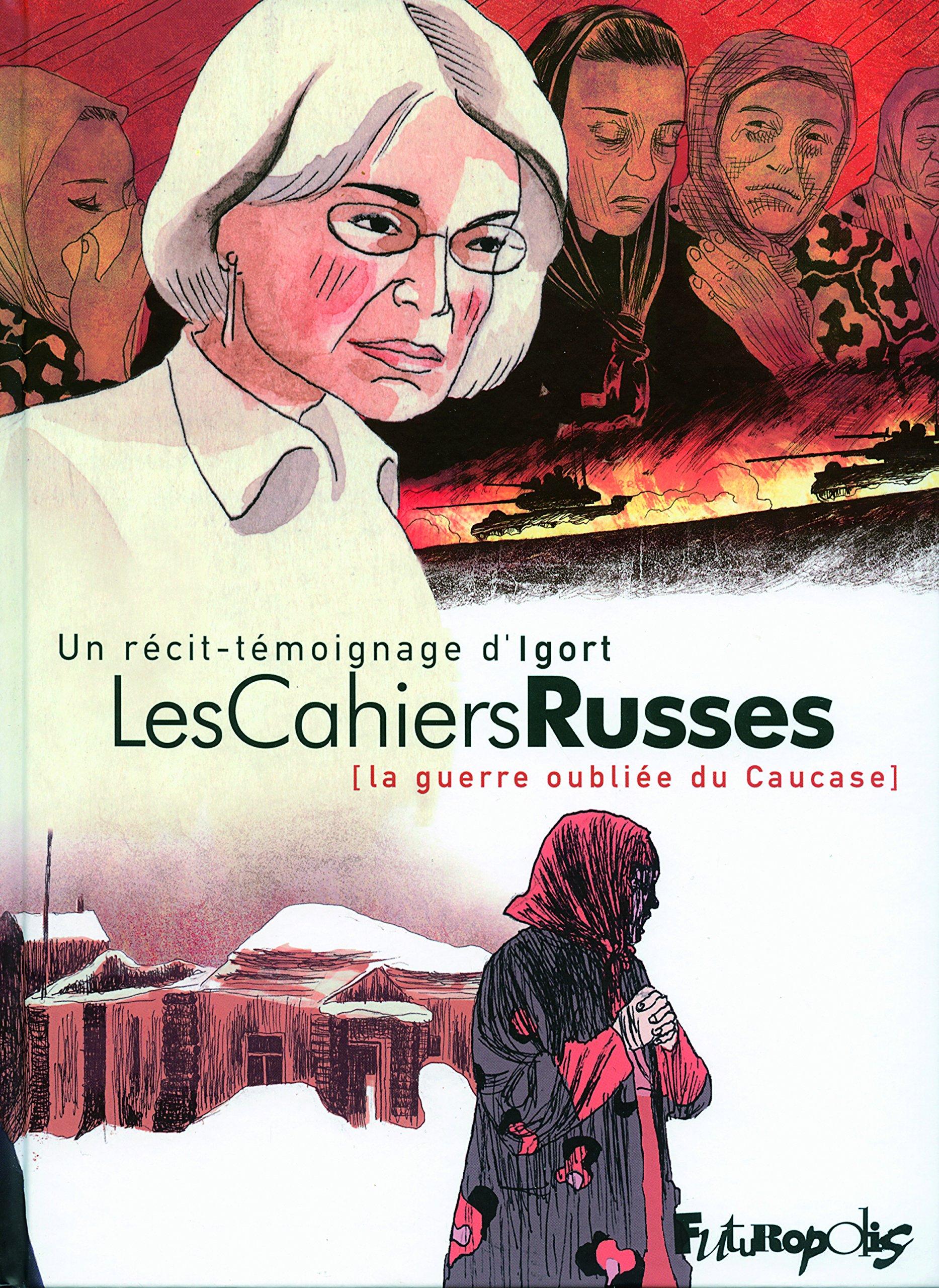 Les cahiers russes : la guerre oubliée du Caucase