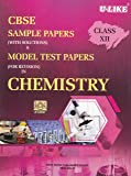 U-Like CBSE Chemistry Sample Papers with Solutions for Class 12