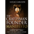 Craftsman Founder Manifesto: Startups Are a Craft, Not a Get-Rich-Quick Scheme (The Craftsman Founder's Guide Book 1)