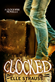 CLOCKED: A young adult time travel romance novella companion to Clockwise. (The Clockwise Series Book 6)