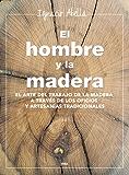 El hombre y la madera (ILUSTRADOS INTEGRAL) (Spanish Edition)