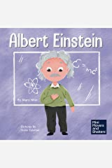 Albert Einstein: A Kid's Book About Thinking and Using Your Imagination (Mini Movers and Shakers 8) Kindle Edition