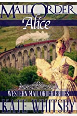 Mail Order Bride Alice: A Clean Historical Mail Order Bride Novel (Western Mail Order Brides Book 3) Kindle Edition