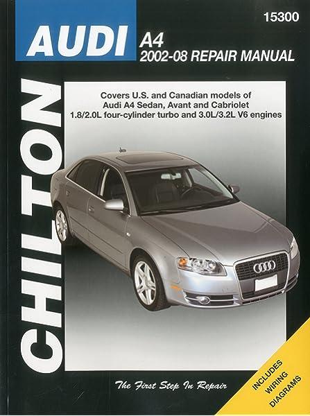 Audi A4 2002-2008 (Chilton's Total Car Care Repair Manuals): Chilton:  9781563928468: Amazon.com: BooksAmazon.com