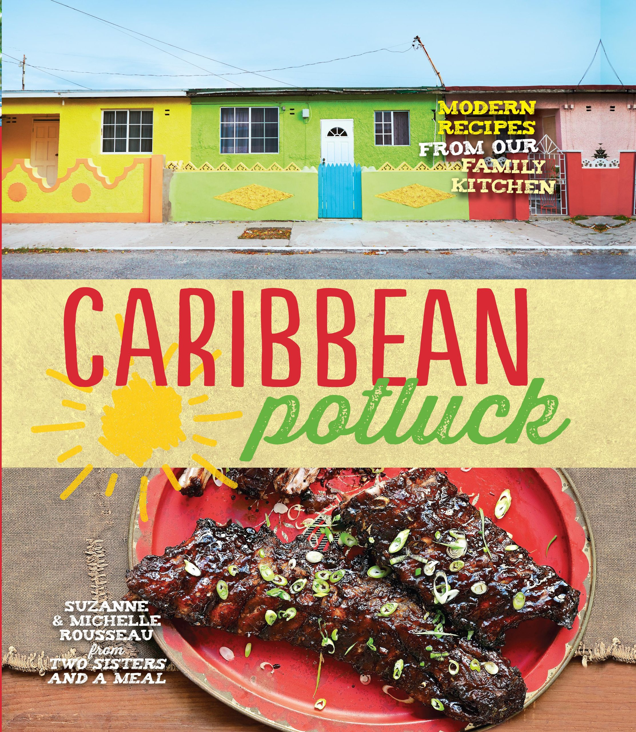 Caribbean Potluck Modern Recipes From Our Family Kitchen Suzanne