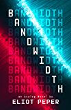 Bandwidth (An Analog Novel Book 1) (English Edition)