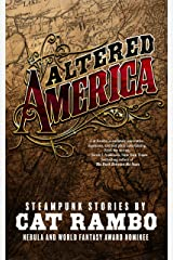 Altered America: Steampunk Stories Kindle Edition