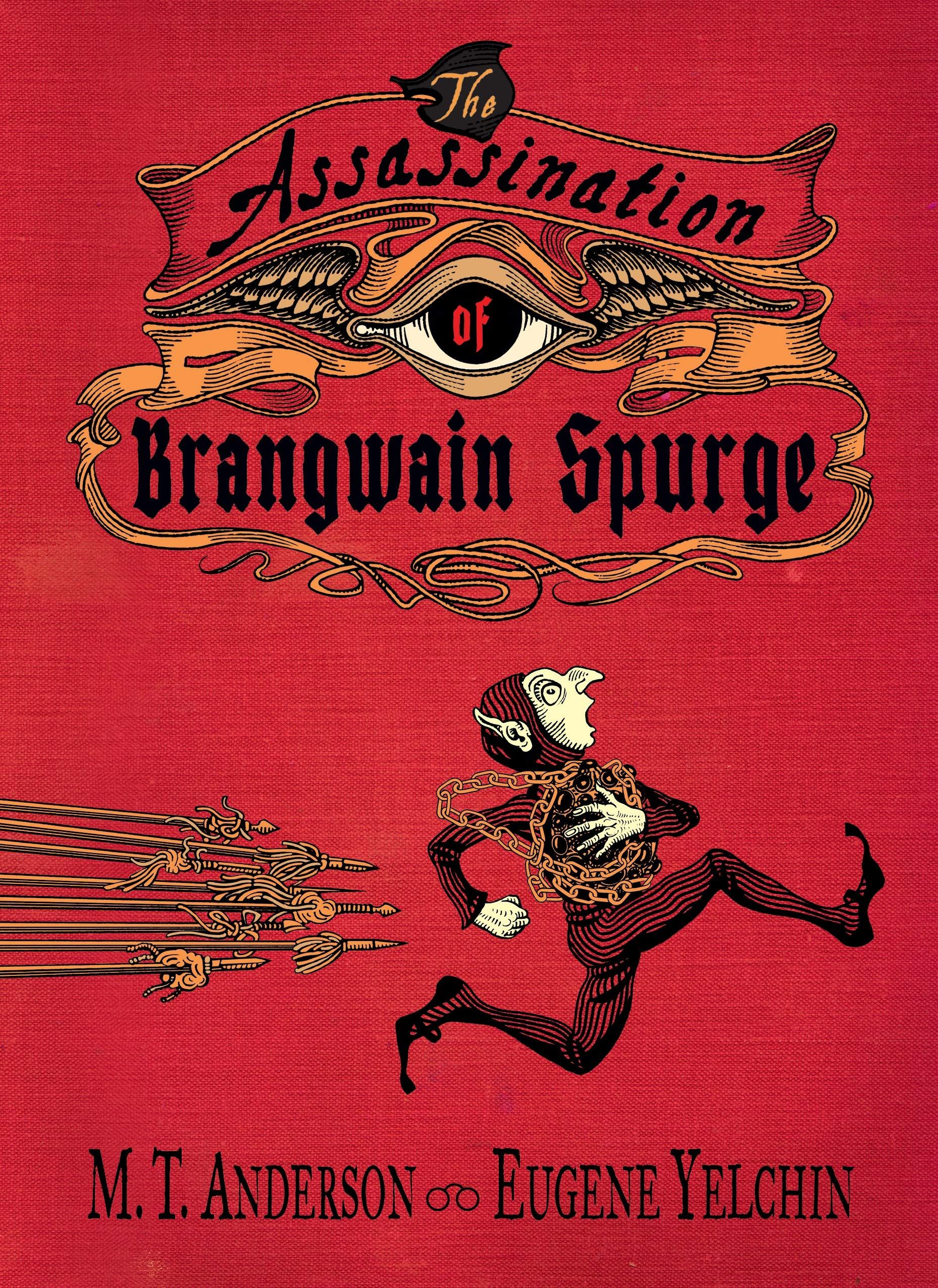 Amazon.com: The Assassination of Brangwain Spurge (9780763698225): Anderson, M.T., Yelchin, Eugene, Yelchin, Eugene: Books