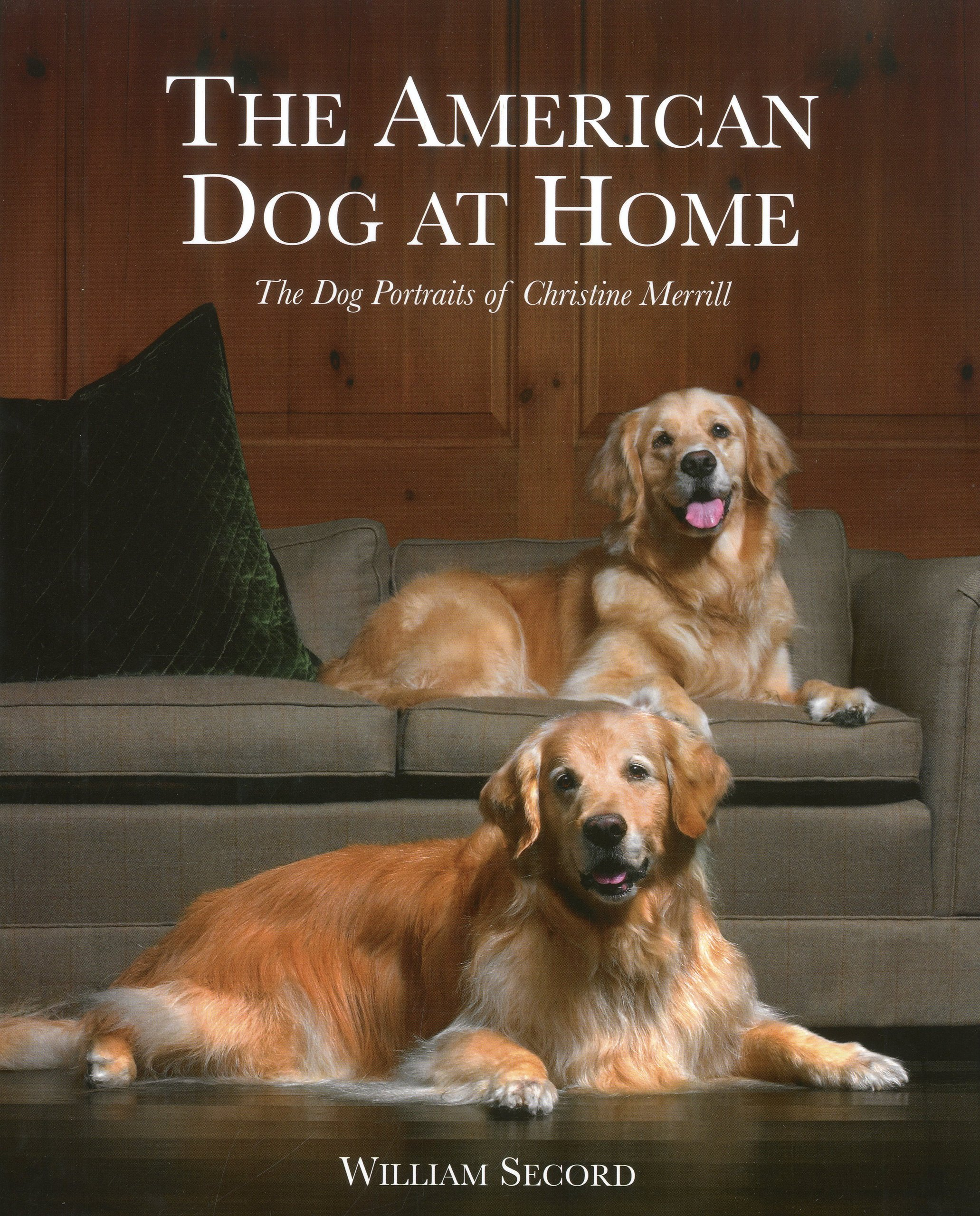 The American Dog at Home: The Dog Portraits of Christine Merrill ...