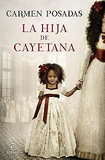 La hija de Cayetana (ESPASA NARRATIVA)