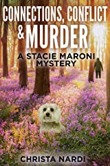 Connections, Conflict & Murder (A Stacie Maroni Mystery Book 4) Kindle Edition