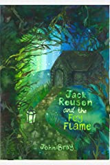 Jack Reusen and the Fey Flame Kindle Edition