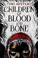 Children Of Blood And Bone (Legacy Of Orisha Book