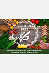"""Gluten-free """"G"""": A step-by-step photo illustrated guide to crafting the best international gluten-free dishes, with bonus manga comic """"Story of G-free """"G"""""""" Kindle Edition"""