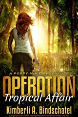 Operation Tropical Affair: A seat-of-your-pants, wildlife crime-fighting romantic adventure in steamy Costa Rica (Poppy McVie Mysteries Book 1) Kindle Edition