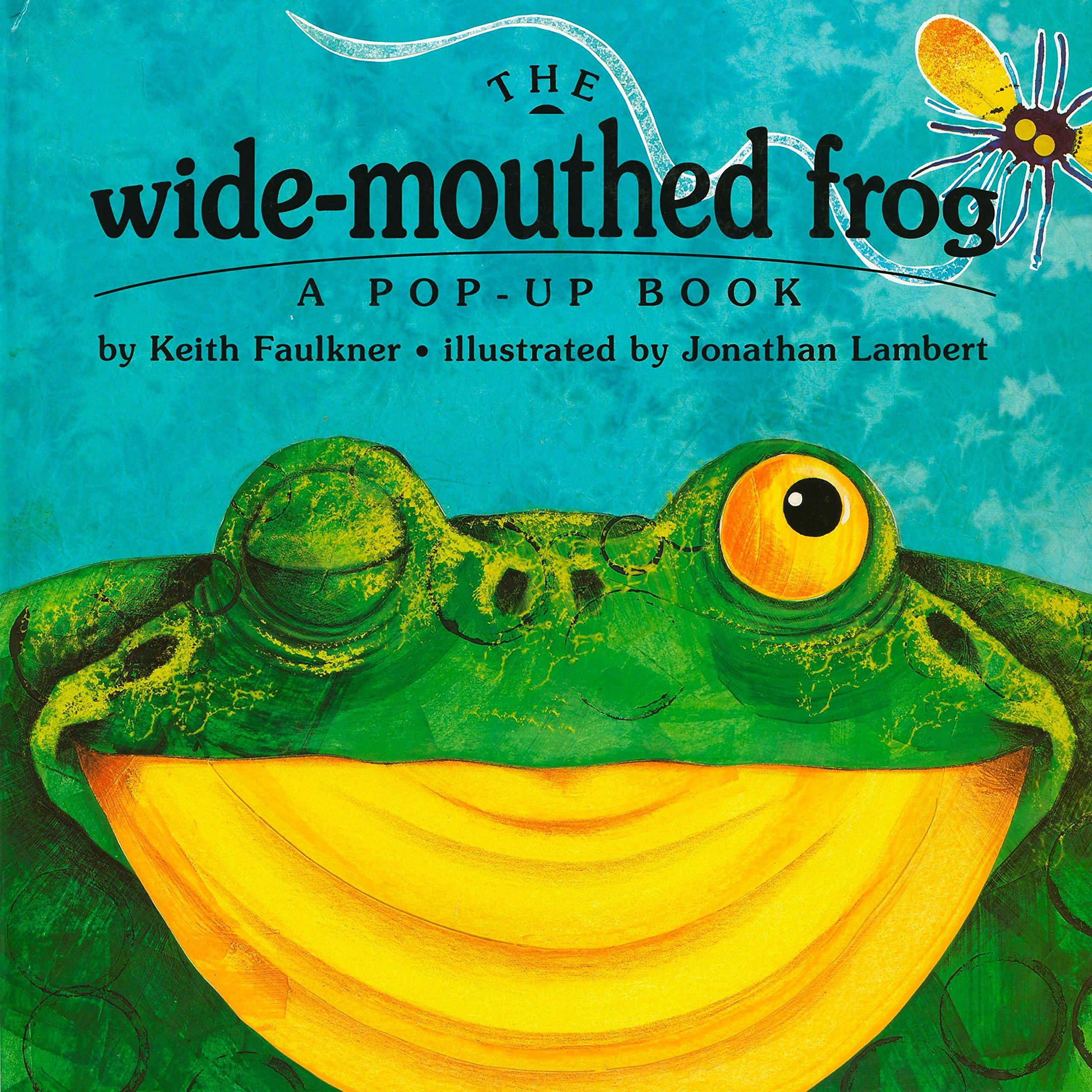 The Wide-Mouthed Frog (A Pop-Up Book): Faulkner, Keith, Lambert, Jonathan:  9780803718753: Amazon.com: Books