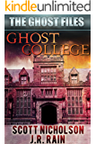 Ghost College (The Ghost Files Book 1)