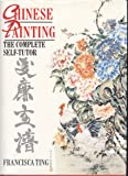 Chinese Painting: The Complete Self Tutor