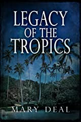 Legacy of the Tropics Kindle Edition