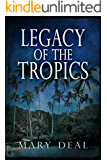 Legacy of the Tropics