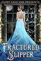Fractured Slipper (Fairy Tale Ink Book 2) Kindle Edition
