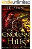The Endless Hills (The Water Road Trilogy Book 2)