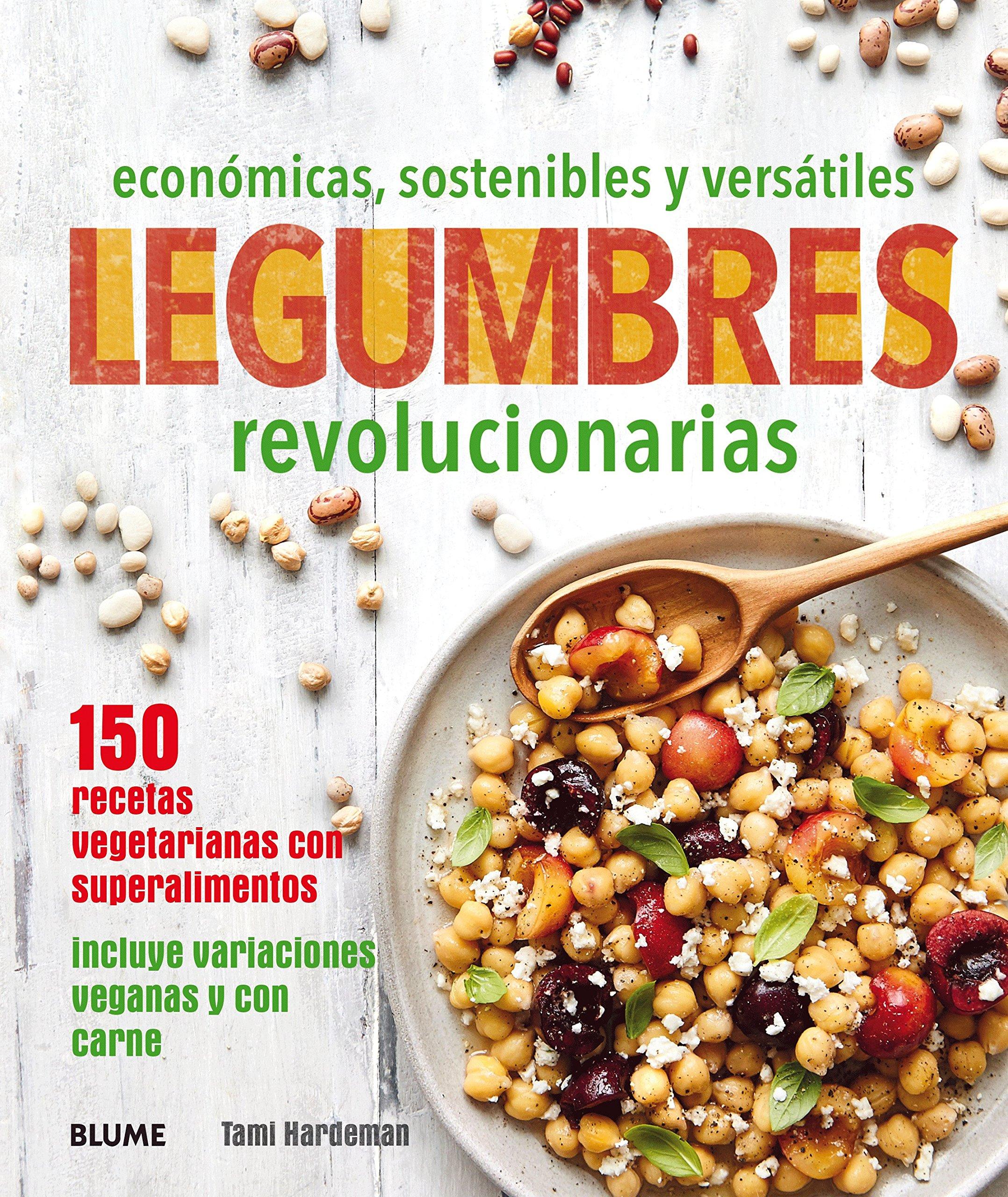 Legumbres revolucionarias: económicas, sostenibles y ...