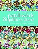 Patchwork et quilts en liberté
