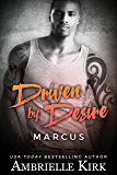 Driven by Desire: Marcus (Rugged Riders Book 1)